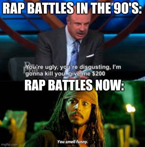 RAP BATTLES IN THE 90'S:; RAP BATTLES NOW: | made w/ Imgflip meme maker