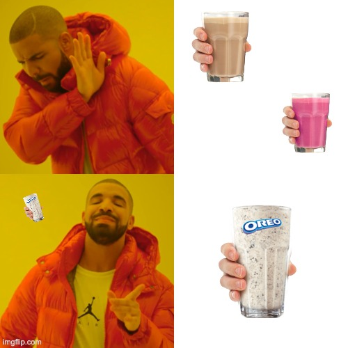 oreo milkshake | image tagged in memes,drake hotline bling | made w/ Imgflip meme maker