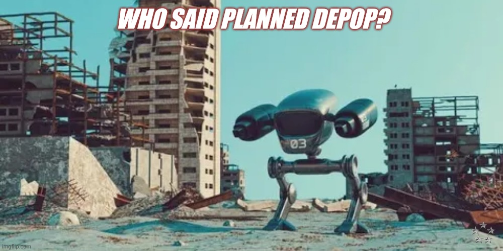 BILL GATES HEARD IT. |  WHO SAID PLANNED DEPOP? | image tagged in ai killer drone,big brother,bill gates,vaccines,anti-overpopulation,nwo police state | made w/ Imgflip meme maker