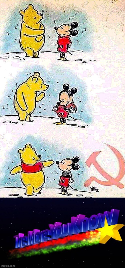the more you know... | image tagged in the more you know,winnie the pooh,mickey mouse,communism,memes,funny | made w/ Imgflip meme maker