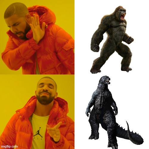 #TEAMGODZILLA | image tagged in memes,drake hotline bling | made w/ Imgflip meme maker