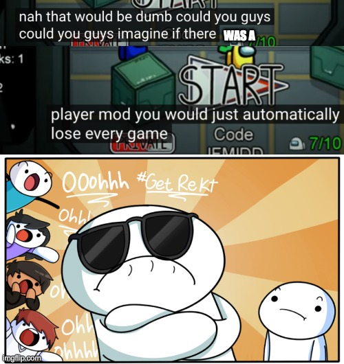 player got rekt in Among Us Adventure's (GameToons) newest video |  WAS A | image tagged in theodd1sout get rekt,poor player,how do i always lose,i just wanna win,find the player within | made w/ Imgflip meme maker
