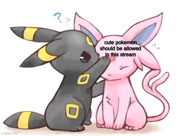 new temp. umbreon points to facts |  cute pokemon should be allowed in this stream | image tagged in umbreon points to espeon facts | made w/ Imgflip meme maker