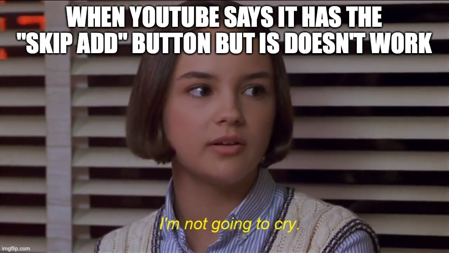 "Mary Anne of the Baby-Sitters Club Movie: I'm not going to cry |  WHEN YOUTUBE SAYS IT HAS THE ""SKIP ADD"" BUTTON BUT IS DOESN'T WORK 