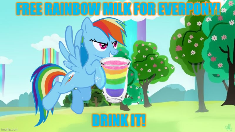 Rainbow dash gets in on the free milk craze! |  FREE RAINBOW MILK FOR EVERPONY! DRINK IT! | image tagged in rainbow dash,mlp,rainbow,milk,drink it | made w/ Imgflip meme maker