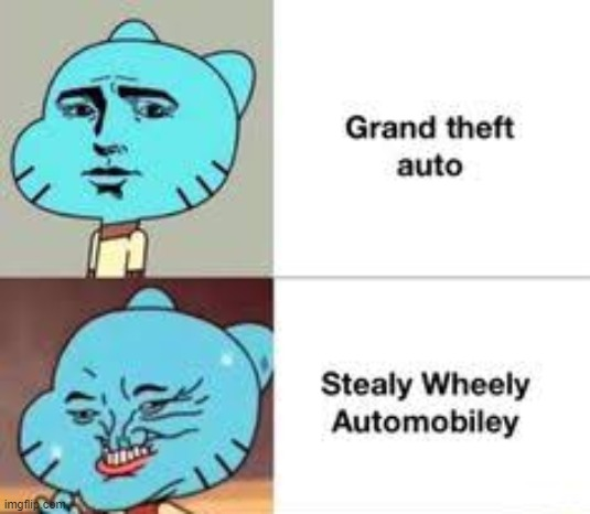 Funny | image tagged in the amazing world of gumball,gta | made w/ Imgflip meme maker