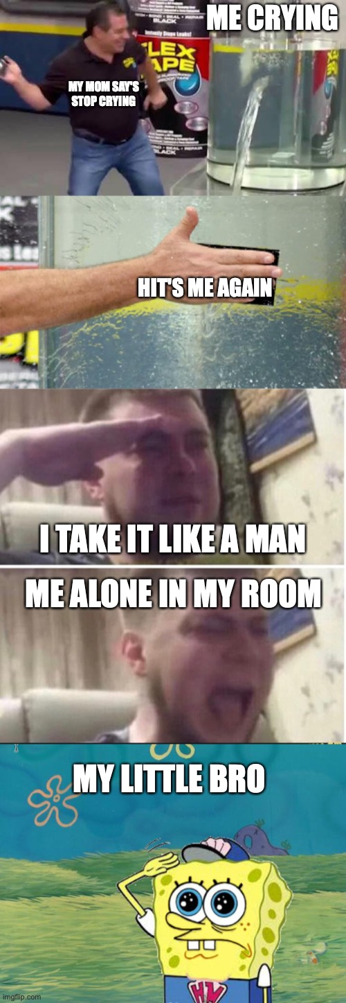 Image tagged in flex tape,crying salute,sponge salute ...