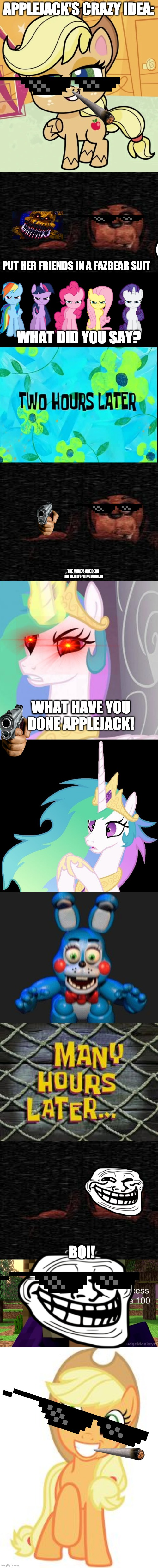 Applejack kills MLP in Fnaf 2 by springlock suits |  APPLEJACK'S CRAZY IDEA:; PUT HER FRIENDS IN A FAZBEAR SUIT; WHAT DID YOU SAY? THE MANE 5 ARE DEAD FOR BEING SPRINGLOCKED! WHAT HAVE YOU DONE APPLEJACK! BOI! | image tagged in fnaf 2 game over screen,angry ponies mane 6,fnaf2,applejack,fnaf 4,mlp meme | made w/ Imgflip meme maker