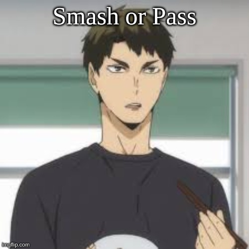 Ushijima |  Smash or Pass | made w/ Imgflip meme maker
