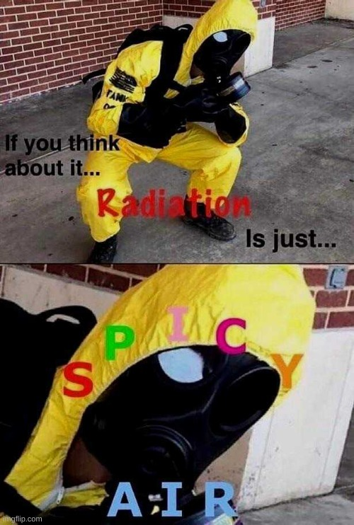 wHyY iS iT sPicY | image tagged in radioactive | made w/ Imgflip meme maker