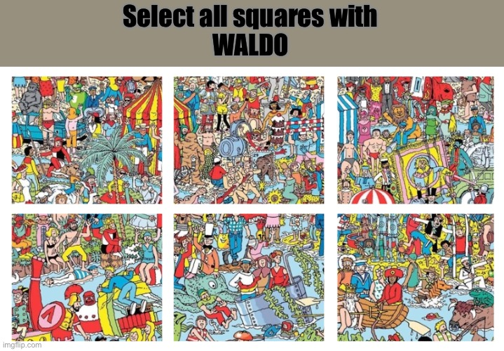 Impossible Captcha |  Select all squares with WALDO | image tagged in where's waldo,captcha | made w/ Imgflip meme maker
