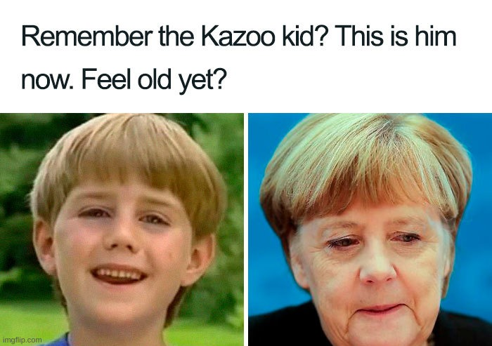 I LIKE TO SING DANCE PRETEND AND KAZOOOOOOOOOOO | image tagged in feel old yet,kazoo kid | made w/ Imgflip meme maker