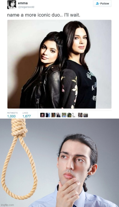 Yes | image tagged in name a more iconic duo,noose | made w/ Imgflip meme maker