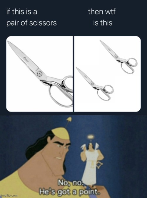 hmmm | image tagged in pair of scissors,no no he's got a point lq redux,scissors,no no hes got a point,no no he's got a point,good question | made w/ Imgflip meme maker