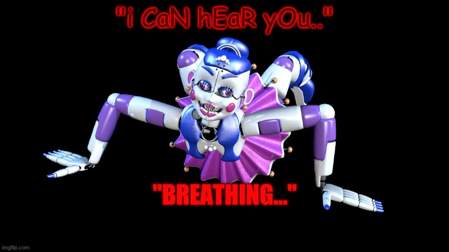 "sPoOdEr MuM |  ""i CaN hEaR yOu..""; ""BREATHING..."" 