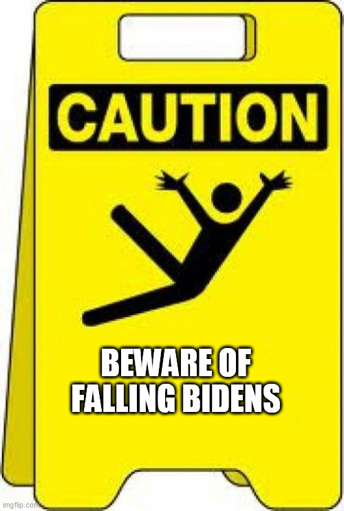 caution sign |  BEWARE OF FALLING BIDENS | image tagged in caution sign | made w/ Imgflip meme maker