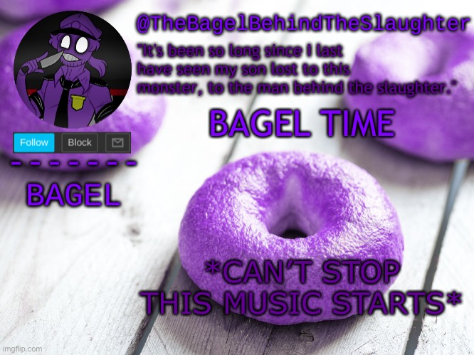 Announcement Thingy (New) |  BAGEL TIME; *CAN'T STOP THIS MUSIC STARTS* | image tagged in announcement thingy new | made w/ Imgflip meme maker