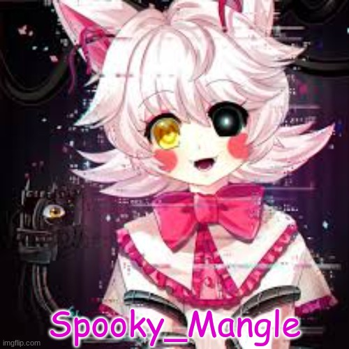Spooky_Mangle | image tagged in mangle,anime | made w/ Imgflip meme maker