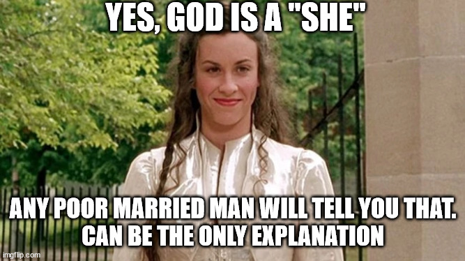 "GOD IS A ""SHE"". Deal with it 