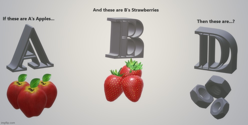 Apples and Strawberries | image tagged in abcs,choices,apples,strawberries,nuts | made w/ Imgflip meme maker
