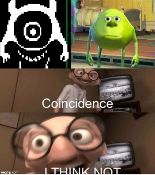 Undertale Reference? | image tagged in undertale,mike wazowski,mike wazowski face swap | made w/ Imgflip meme maker