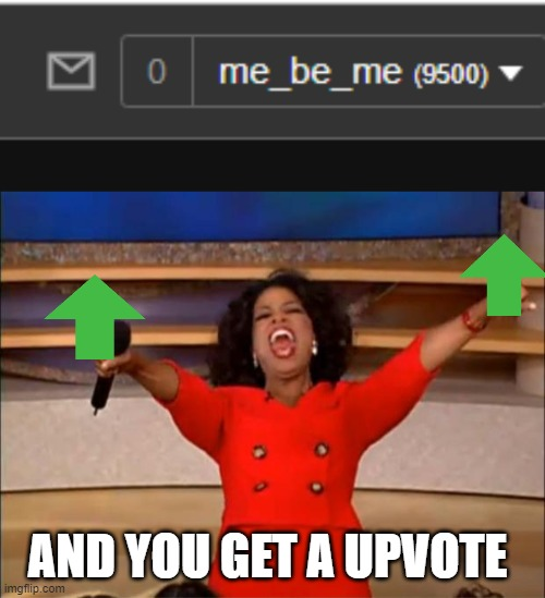 me right now |  AND YOU GET A UPVOTE | image tagged in lol,meme,not upvote begging,love to you | made w/ Imgflip meme maker