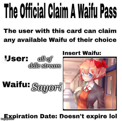for the good bois |  all of ddlc stream; Sayori | image tagged in official claim a waifu pass | made w/ Imgflip meme maker