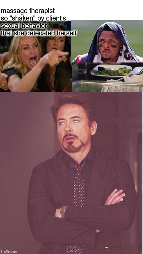 "tossed salad? |  massage therapist so ""shaken"" by client's sexual behavior that she defecated herself 