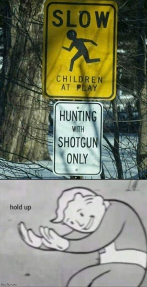 Children hunting | image tagged in fallout hold up,children hunting,eggs-dee,memes,funny memes,lmao | made w/ Imgflip meme maker