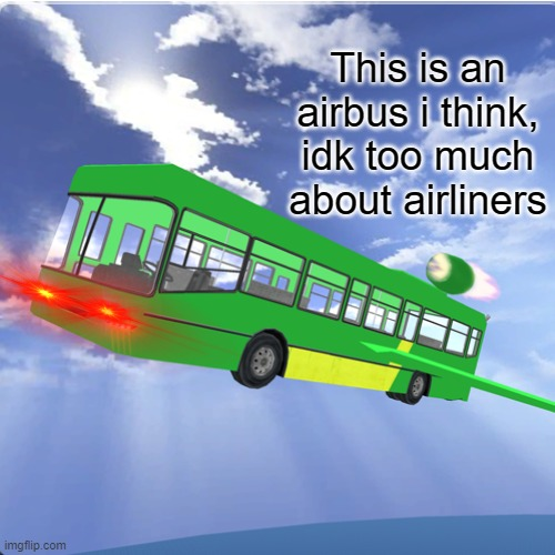 This is an airbus i think, idk too much about airliners | made w/ Imgflip meme maker