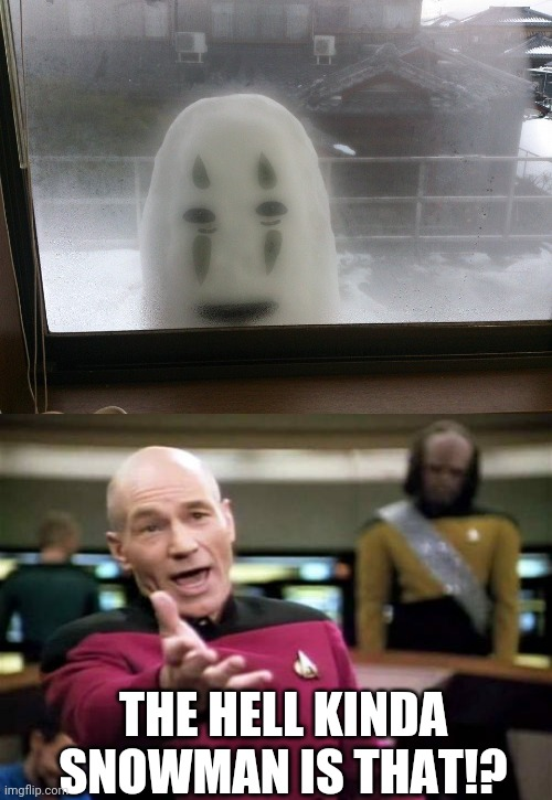 KINDA CREEPY |  THE HELL KINDA SNOWMAN IS THAT!? | image tagged in memes,picard wtf,no face,snowman,wtf | made w/ Imgflip meme maker