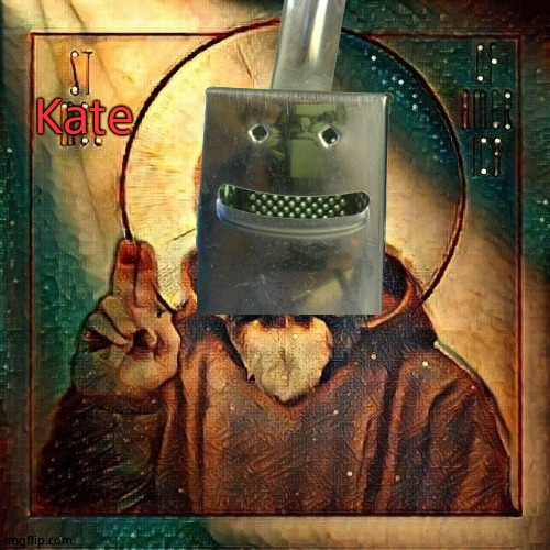 St Mel | Kate | image tagged in st mel | made w/ Imgflip meme maker