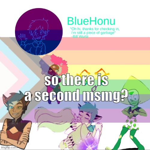 Bluehonu announcement temp 2.0 |  so there is a second msmg? | image tagged in bluehonu announcement temp 2 0 | made w/ Imgflip meme maker