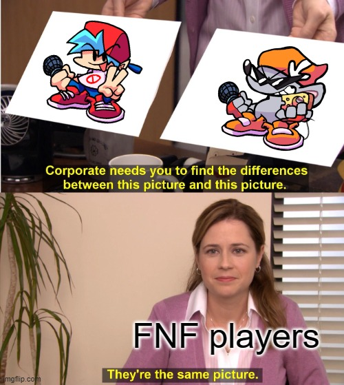 They're The Same Picture |  FNF players | image tagged in memes,they're the same picture,boyfriend,mouse | made w/ Imgflip meme maker