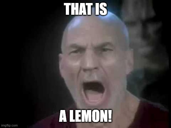 Picard Four Lights | THAT IS A LEMON! | image tagged in picard four lights | made w/ Imgflip meme maker