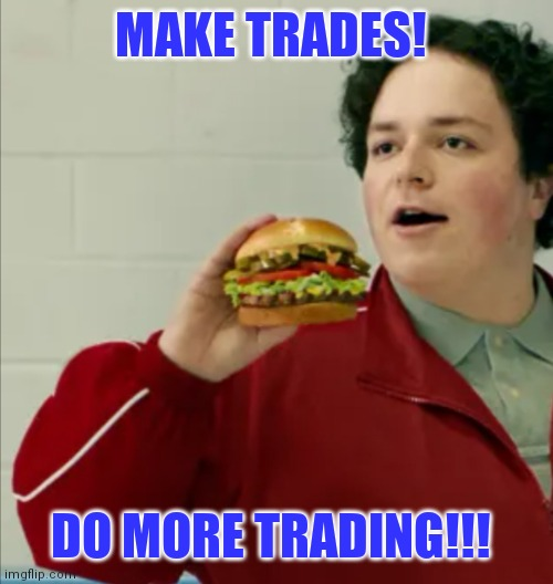 Make trades |  MAKE TRADES! DO MORE TRADING!!! | image tagged in funny,memes,hockey | made w/ Imgflip meme maker