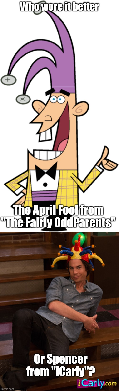 "Who Wore It Better Wednesday #48 - Jester hats |  Who wore it better; The April Fool from ""The Fairly OddParents""; Or Spencer from ""iCarly""? 