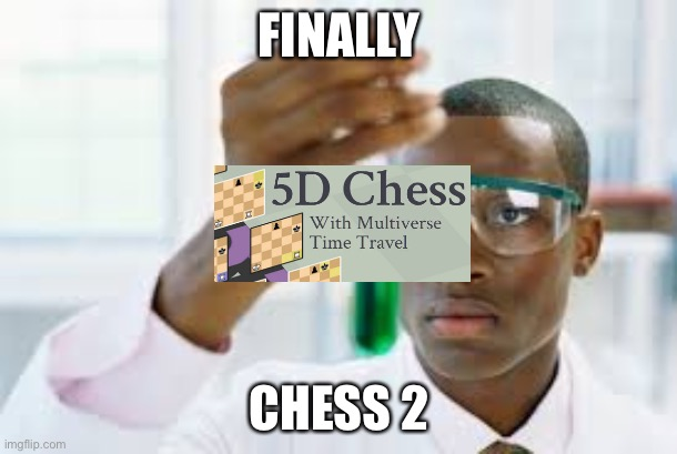 FINALLY |  FINALLY; CHESS 2 | image tagged in finally | made w/ Imgflip meme maker