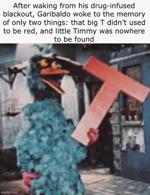 image tagged in memes,horror,muppets,sesame street | made w/ Imgflip meme maker
