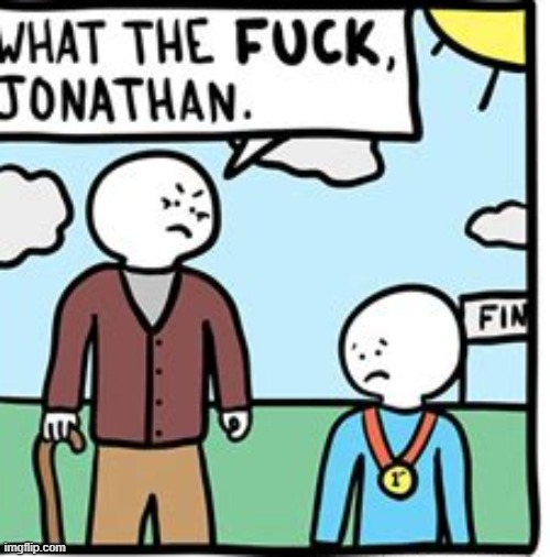 What the fuck johnathan | image tagged in what the fuck johnathan | made w/ Imgflip meme maker