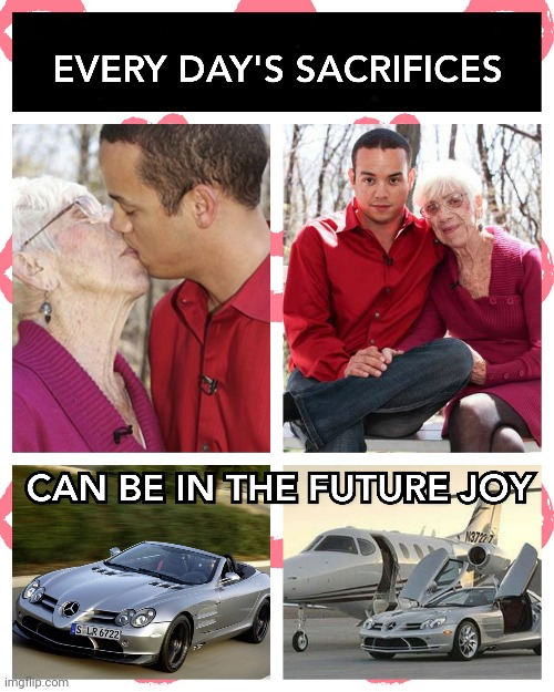 EVERY DAYS SACRIFICES..!! | image tagged in love,fake,true,money,memes,young and old | made w/ Imgflip meme maker