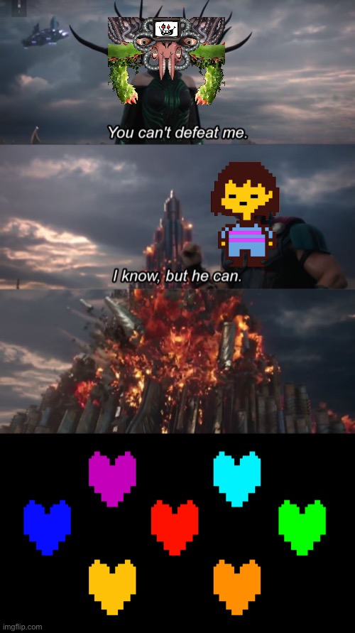 Undertale you can't defeat me | image tagged in you can't defeat me,undertale,funny | made w/ Imgflip meme maker