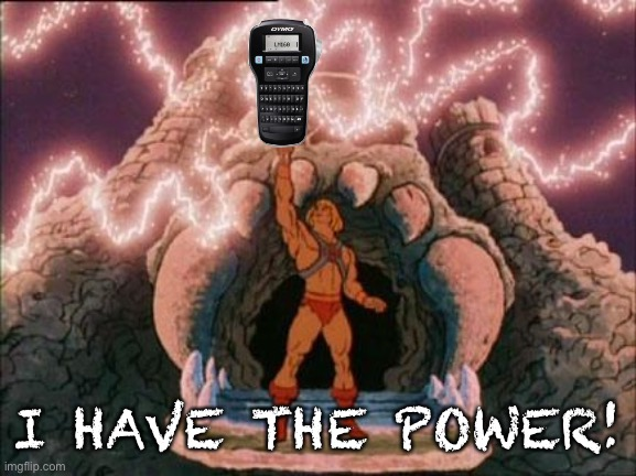 he-man | I HAVE THE POWER! | image tagged in he-man | made w/ Imgflip meme maker