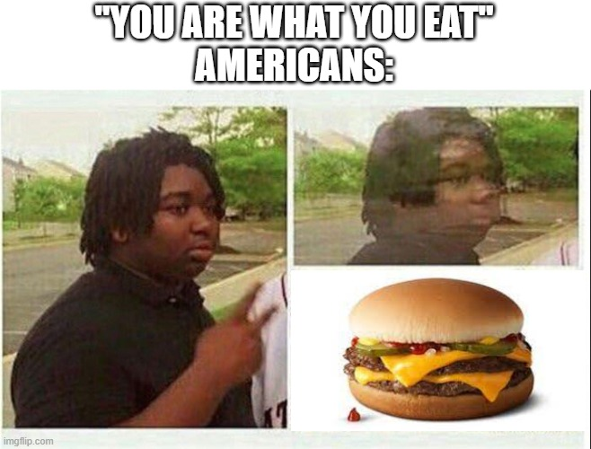 "Black guy disappearing |  ""YOU ARE WHAT YOU EAT"" AMERICANS: 
