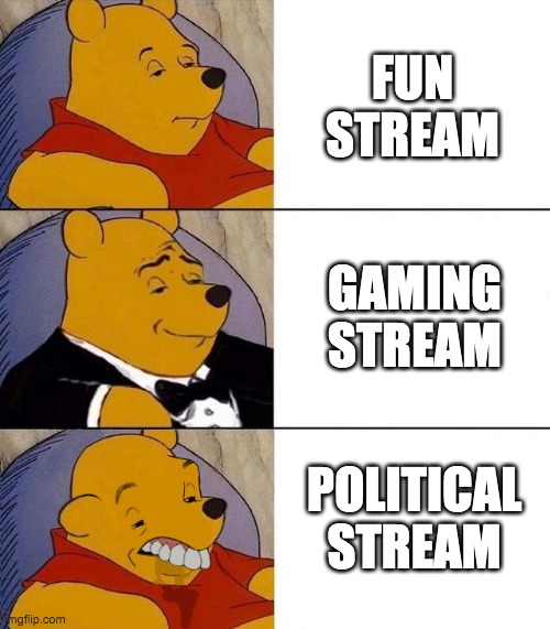 imgflip streams |  FUN STREAM; GAMING STREAM; POLITICAL STREAM | image tagged in best better blurst,meme stream | made w/ Imgflip meme maker