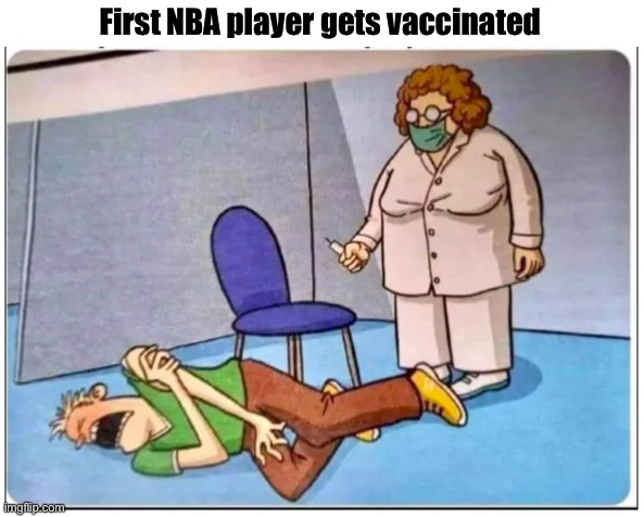 Foul |  First NBA player gets vaccinated | image tagged in covid-19,vaccine,nba,basketball,fake | made w/ Imgflip meme maker