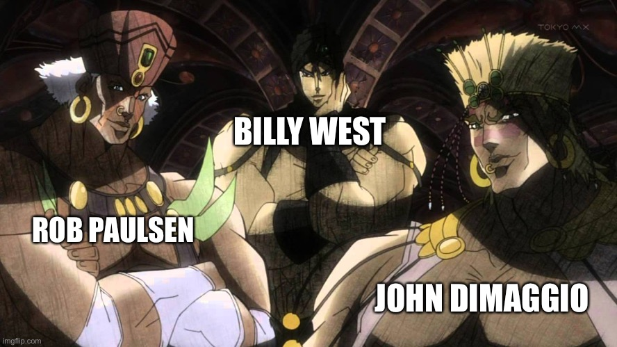 The three Pillar men of voice acting |  BILLY WEST; ROB PAULSEN; JOHN DIMAGGIO | image tagged in pillar men,cringe worthy,celebrity,idk,crossover,stop reading the tags | made w/ Imgflip meme maker