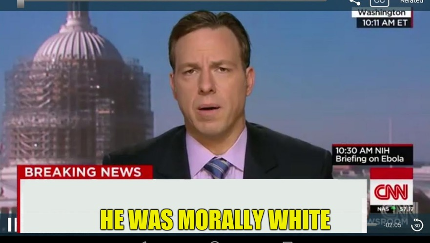 cnn breaking news template | HE WAS MORALLY WHITE | image tagged in cnn breaking news template | made w/ Imgflip meme maker