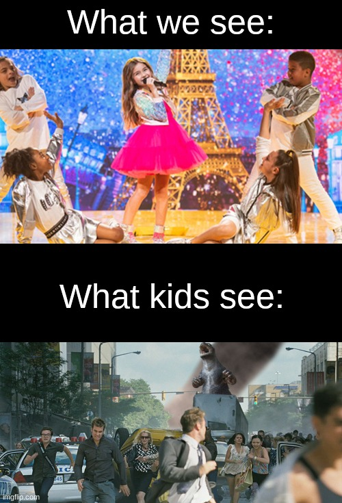 Run for your life!!!!!! |  What we see:; What kids see: | image tagged in memes,blank transparent square,godzilla,valentina,eurovision | made w/ Imgflip meme maker