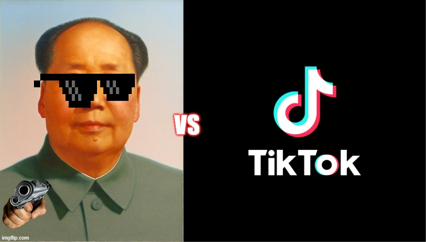 China VS Tiktok |  VS | image tagged in mao zedong,tiktok logo,china | made w/ Imgflip meme maker